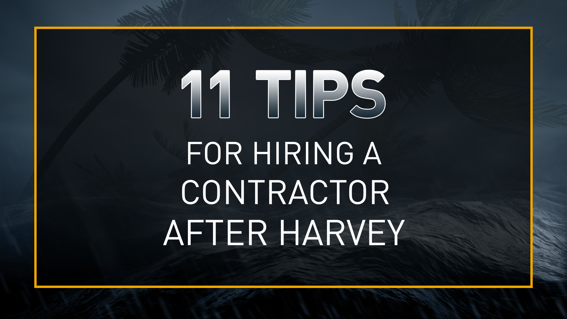 11 tips for hiring a contractor after harvey for Hiring a contractor